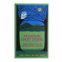 Mountain Ghost Stories - And Curious Tales of Western North Carolina