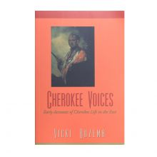 Cherokee Voices - Early Accounts of Cherokee Life in the East