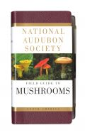 National Audubon Society - Field Guide to Mushrooms