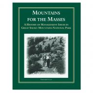 Mountains for the Masses: A History of Management Issues in Great Smoky Mountains National Park